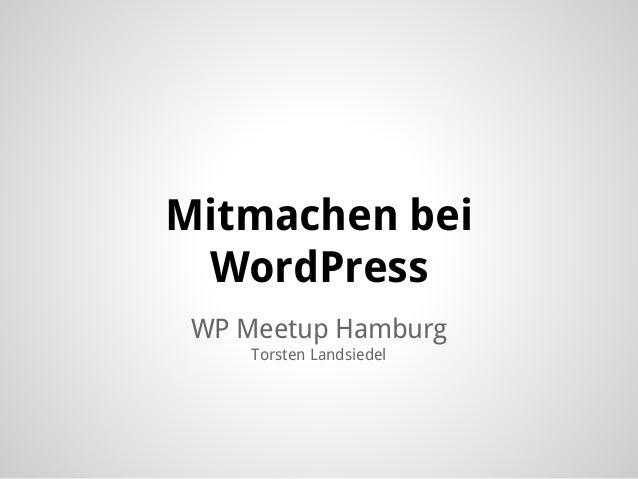 WP Meetup Hamburg Torsten Landsiedel Mitmachen bei WordPress