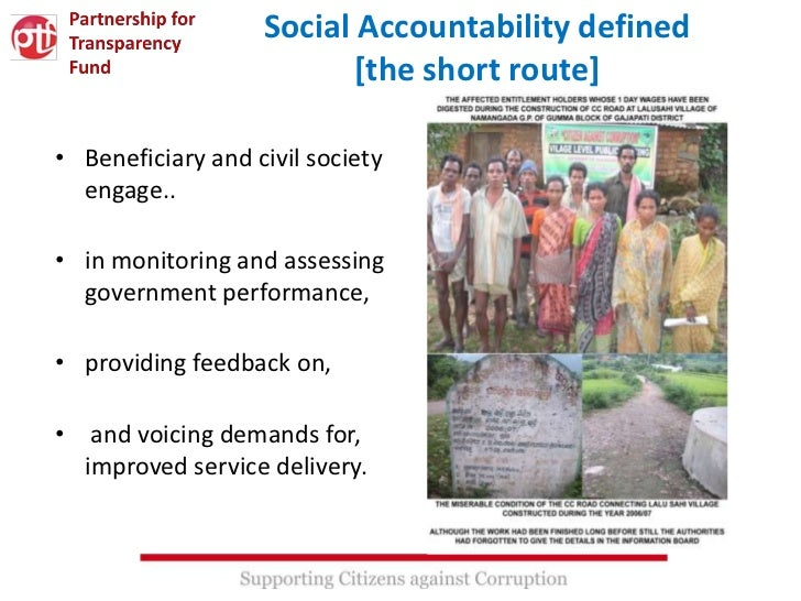 Social Accountability defined                          [the short route]• Beneficiary and civil society  engage..• in moni...