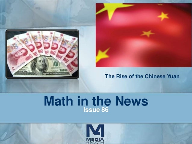 The Rise of the Chinese Yuan  Math in the News Issue 86