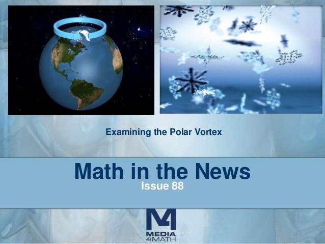 Examining the Polar Vortex  Math in the News Issue 88
