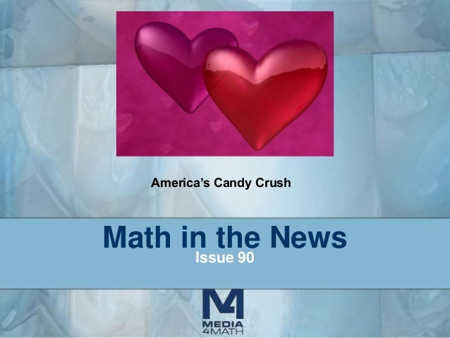 America's Candy Crush  Math in the News Issue 90
