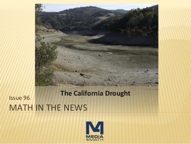 MATH IN THE NEWS Issue 96 The California Drought