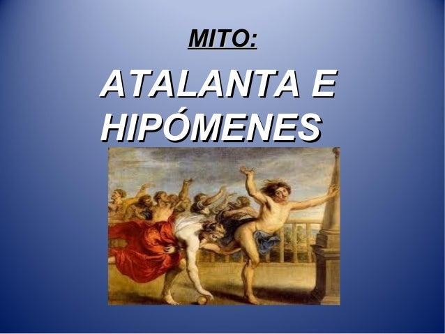 MITO:  ATALANTA E HIPÓMENES