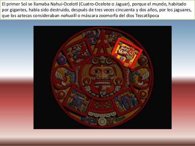 El tercer Sol, Nahui-Quiahuitl (Cuatro-Lluvia de fuego), desapareció al cabo de seis veces cincuenta y dos años, al caer u...