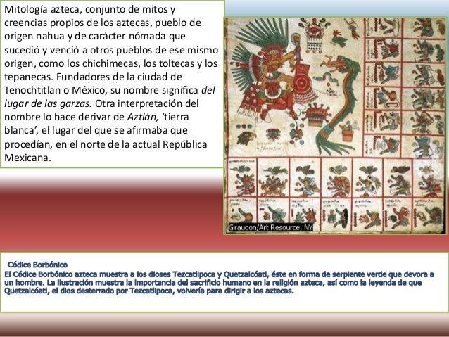 De carácter politeísta, el panteón azteca abarcaba una abundante jerarquía de dioses. Tezcatlipoca era una de las deidades...