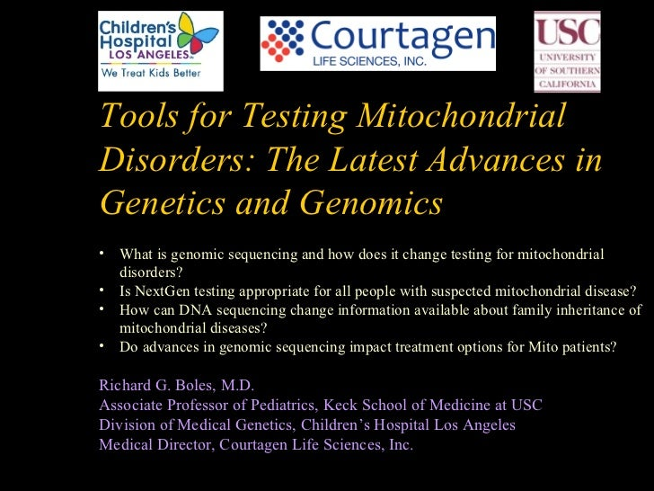 Tools for Testing MitochondrialDisorders: The Latest Advances inGenetics and Genomics• What is genomic sequencing and how ...