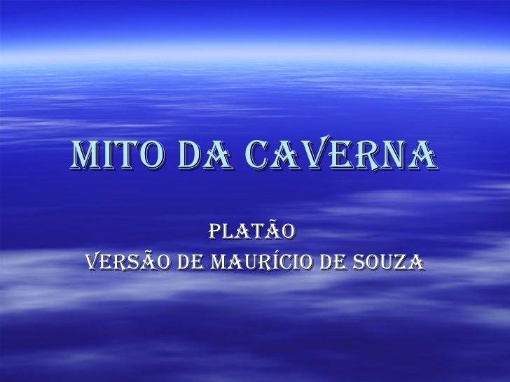 Mito da Caverna Platão  Versão de Maurício de Souza