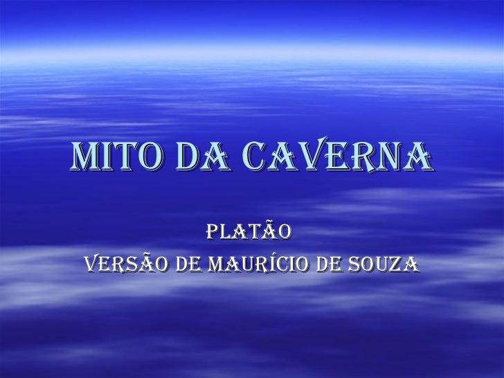 Mito da Caverna          Platãoversão de MauríCio de souza