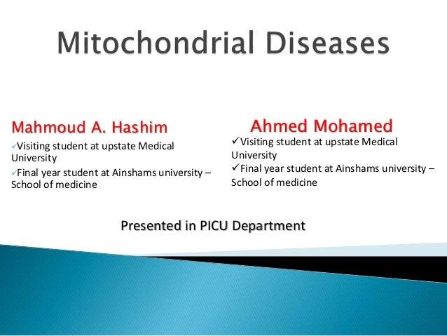 Mahmoud A. Hashim Visiting student at upstate Medical University Final year student at Ainshams university – School of m...