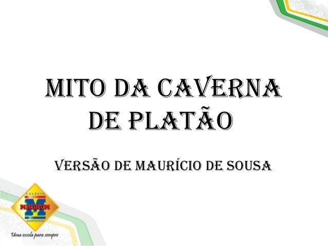 Mito da Cavernade Platãoversão de MauríCio de sousa