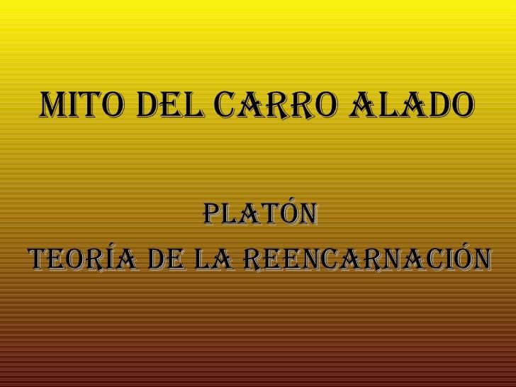 MITO DEL CARRO ALADO PLATÓN TEORÍA DE LA REENCARNACIÓN