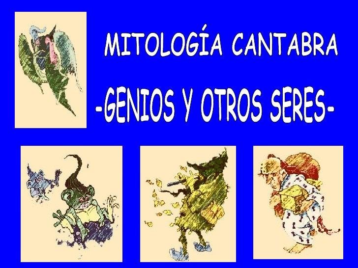 -GENIOS Y OTROS SERES- MITOLOGÍA CANTABRA