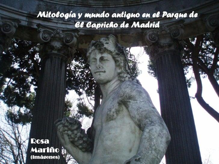 Mitología y mundo antiguo en el Parque de           El Capricho de MadridRosaMariño(imágenes)