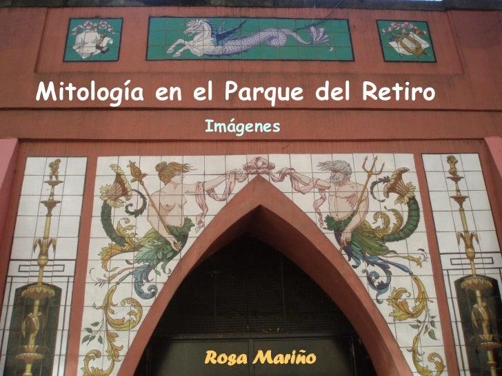 Mitología en el Parque del Retiro             Imágenes             Rosa Mariño