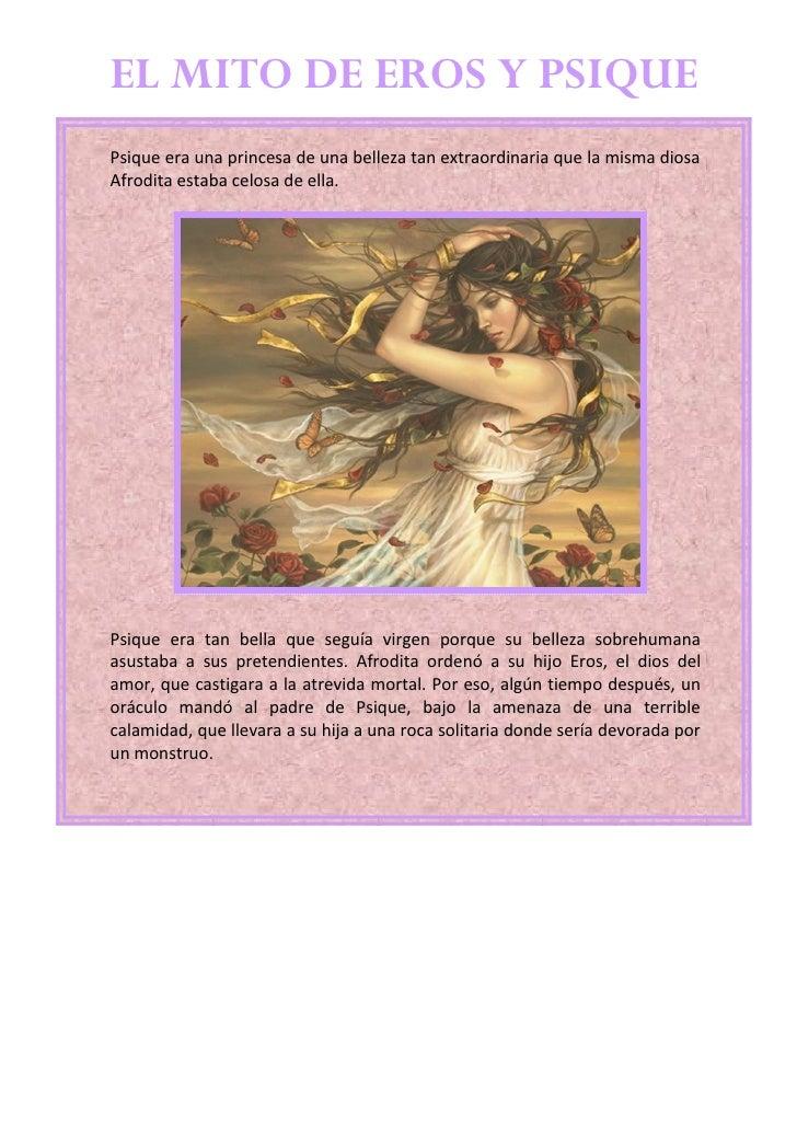 EL MITO DE EROS Y PSIQUEPsique era una princesa de una belleza tan extraordinaria que la misma diosaAfrodita estaba celosa...