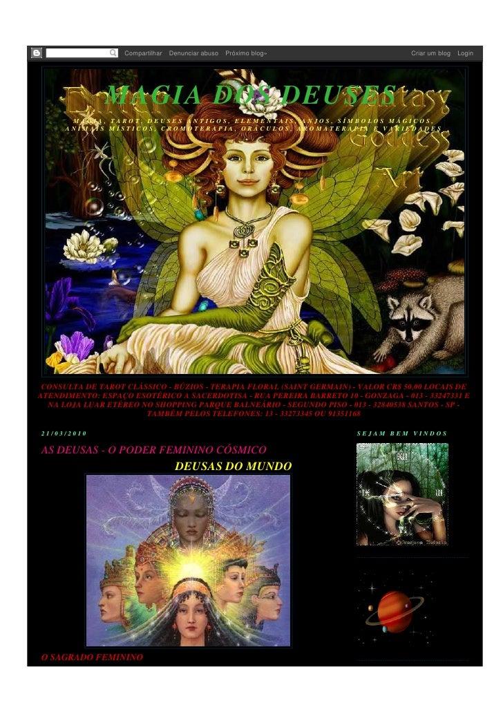 Compartilhar   Denunciar abuso   Próximo blog»                  Criar um blog   Login                    MAGIA DOS DEUSES ...