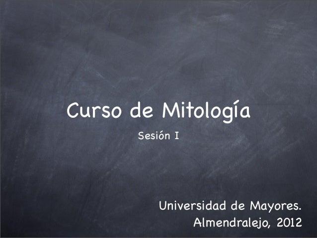 Curso de Mitología Sesión I Universidad de Mayores. Almendralejo, 2012