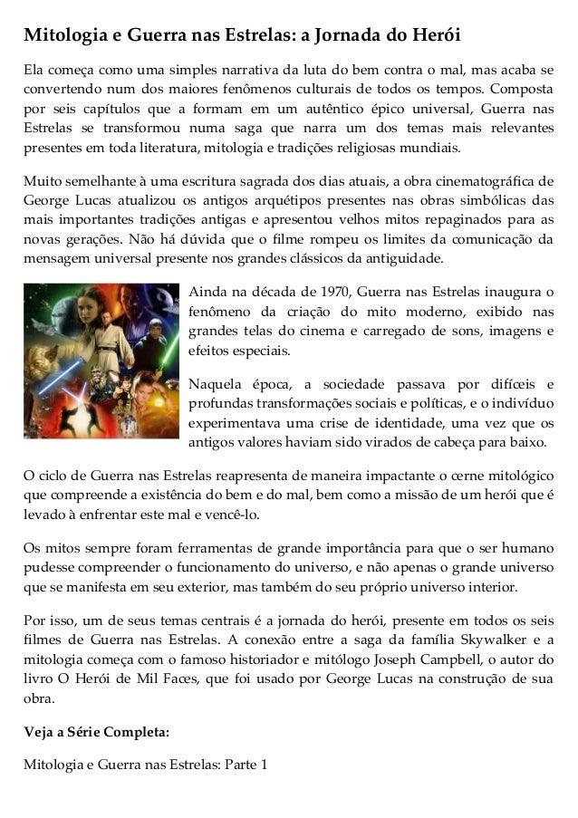 Mitologia e Guerra nas Estrelas: a Jornada do HeróiEla começa como uma simples narrativa da luta do bem contra o mal, mas ...