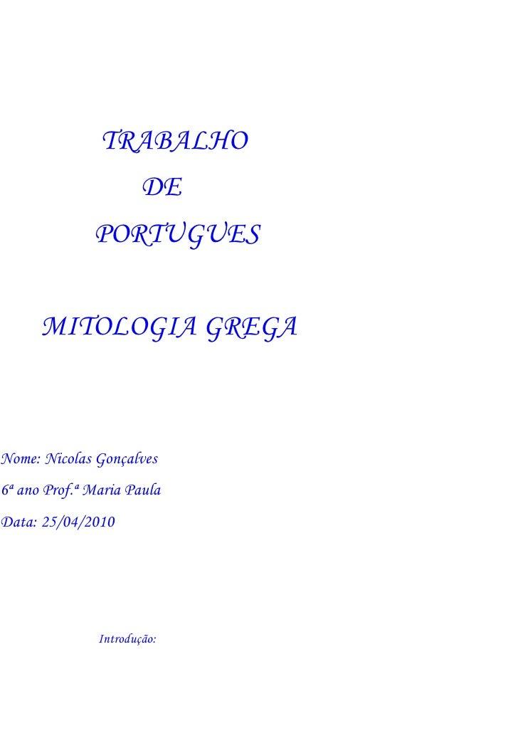 TRABALHO                        DE               PORTUGUES         MITOLOGIA GREGA    Nome: Nicolas Gonçalves 6ª ano Prof....