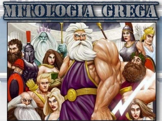 MITOS GREGOS Os gregos criaram vários mitos para poder passar mensagens para as pessoas e também com o objetivo de preserv...