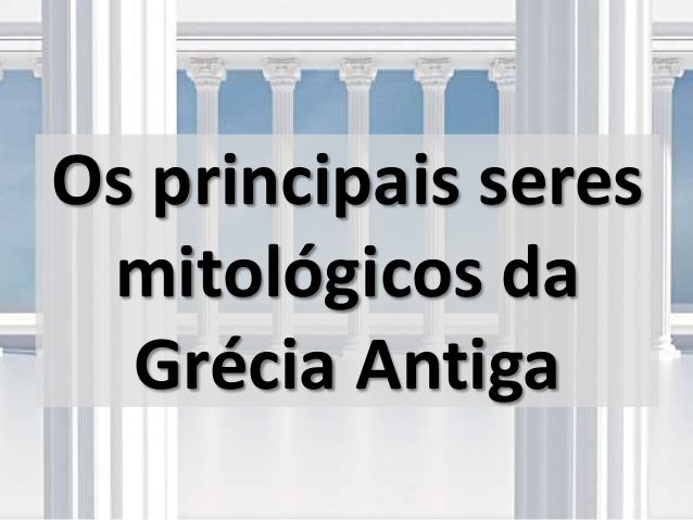 Mitologia Grega - Deuses e Seres Mitológicos Slide 3