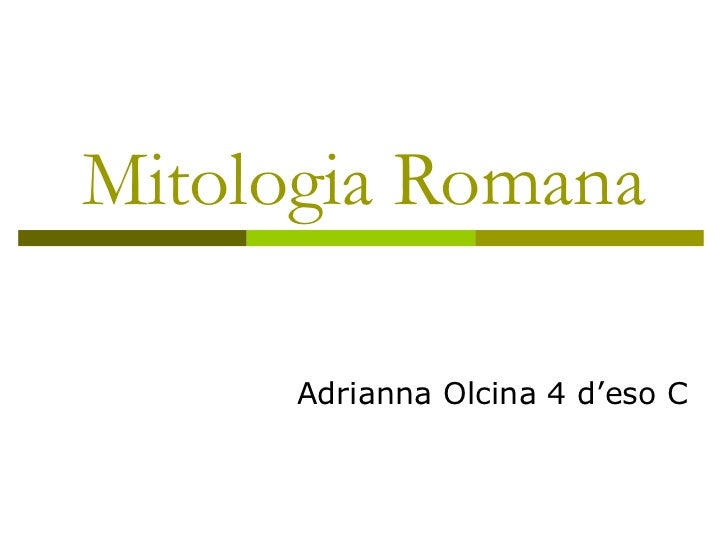 Mitologia Romana Adrianna Olcina 4 d'eso C