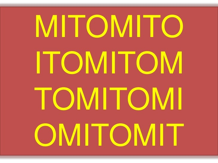 MITOMITO ITOMITOM TOMITOMI OMITOMIT