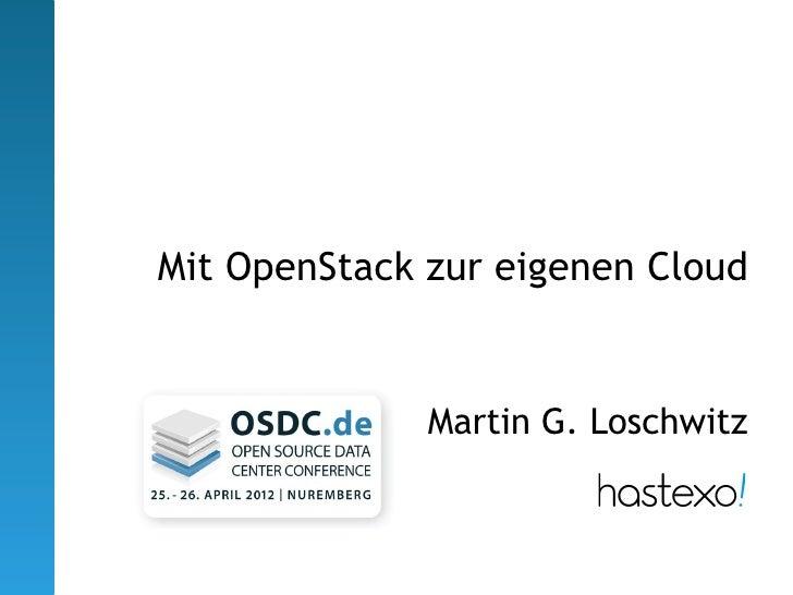 Mit OpenStack zur eigenen Cloud              Martin G. Loschwitz