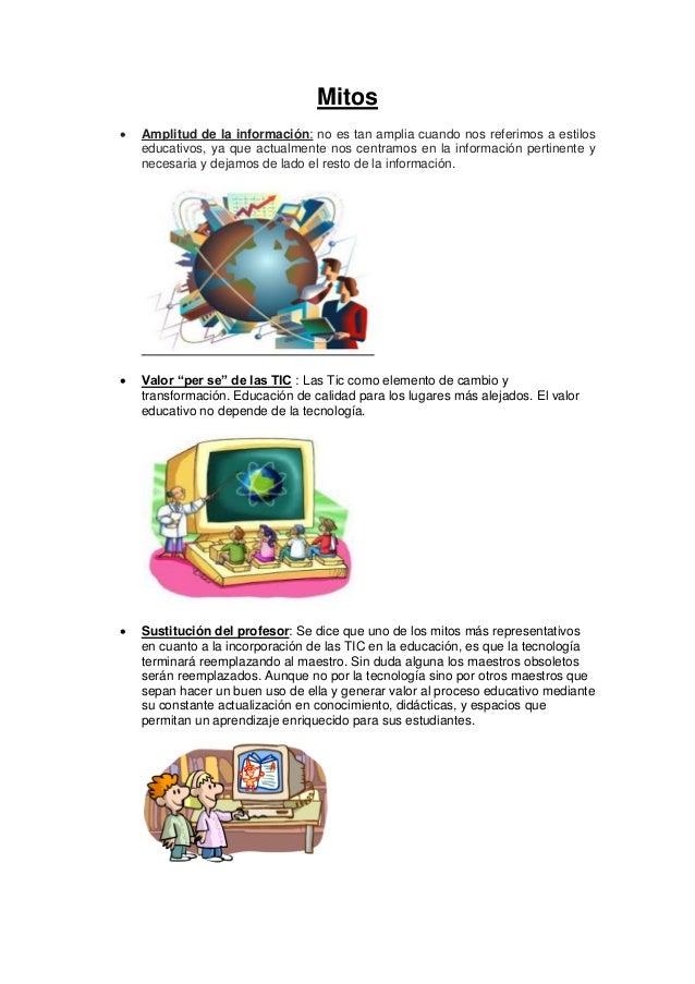 Mitos   Amplitud de la información: no es tan amplia cuando nos referimos a estilos    educativos, ya que actualmente nos...