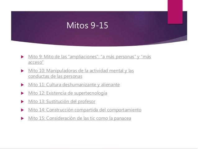 """Mitos 9-15  Mito 9: Mito de las """"ampliaciones"""": """"a más personas"""" y """"más acceso""""  Mito 10: Manipuladoras de la actividad ..."""