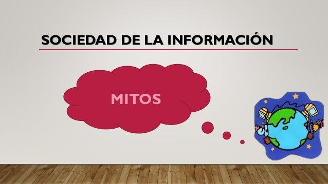 SOCIEDAD DE LA INFORMACIÓN MITOS