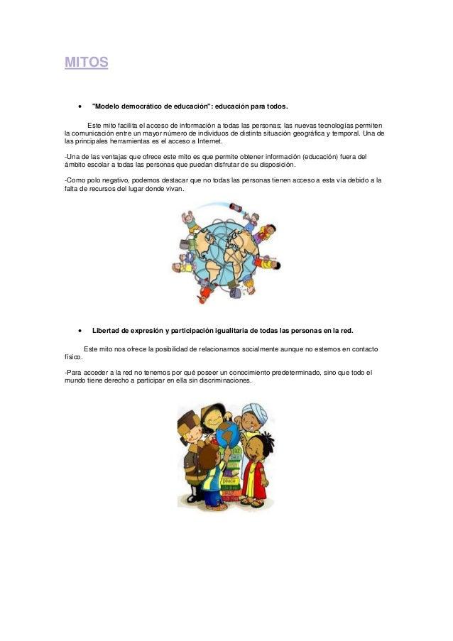 """MITOS """"Modelo democrático de educación"""": educación para todos.Este mito facilita el acceso de información a todas las per..."""