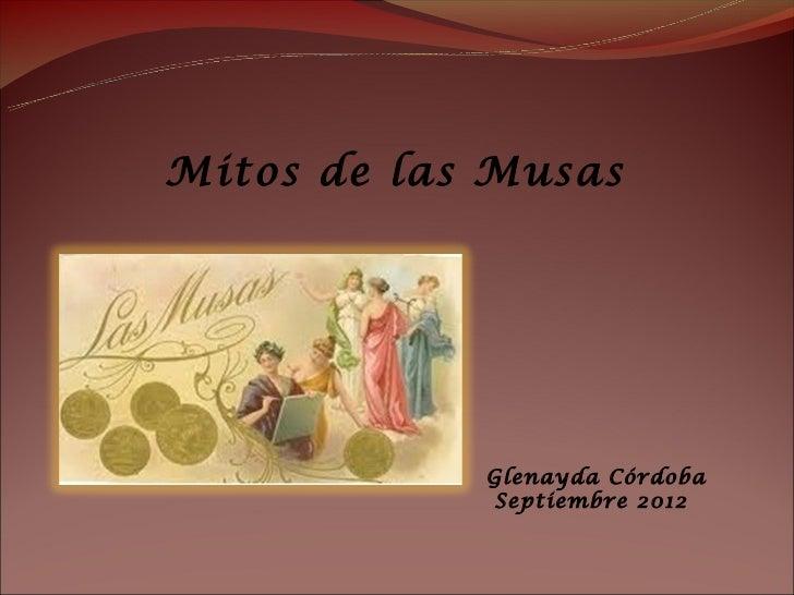Mitos de las Musas            Glenayda Córdoba            Septiembre 2012