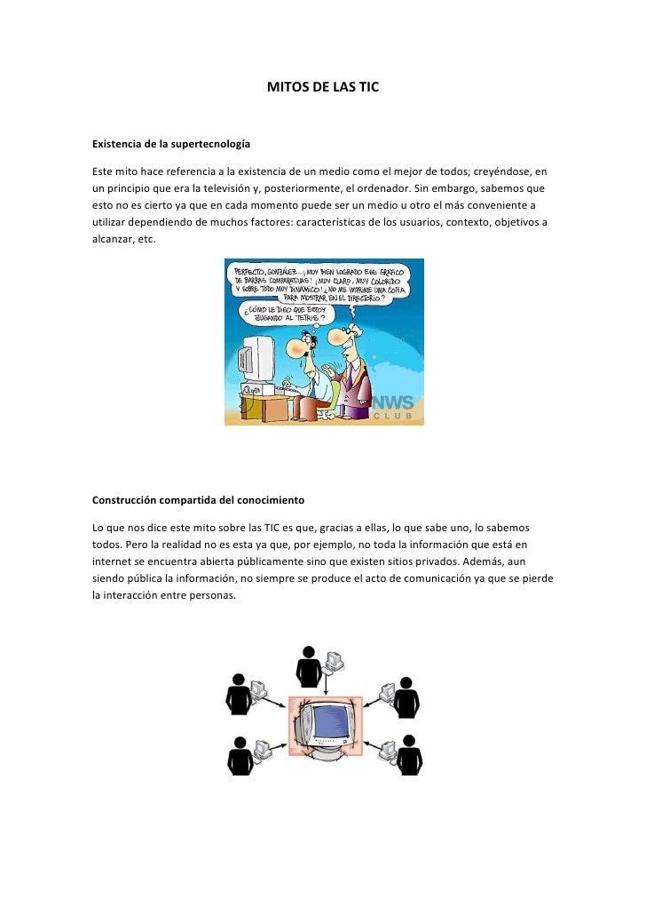 MITOS DE LAS TICExistencia de la supertecnologíaEste mito hace referencia a la existencia de un medio como el mejor de tod...