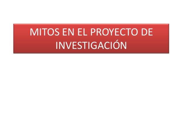 MITOS EN EL PROYECTO DE INVESTIGACIÓN