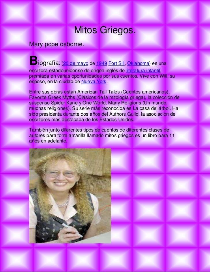 Mitos Griegos.<br />Mary pope osborne.<br />Biografía: (20 de mayo de 1949 Fort Sill, Oklahoma) es una escritora estadouni...