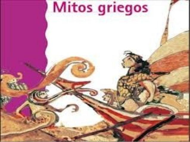 Los mitos son relatos de transmisión oral que fueron puestos por el escritor de diversos poetas