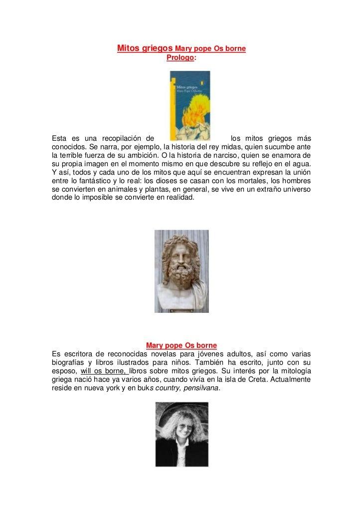 Mitos griegos Mary pope Os borne<br />Prologo:<br />Esta es una recopilación de los mitos griegos más conocidos. Se narra,...