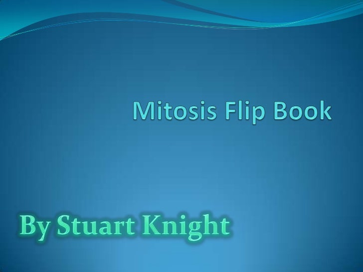 Mitosis Flip Book<br />By Stuart Knight<br />