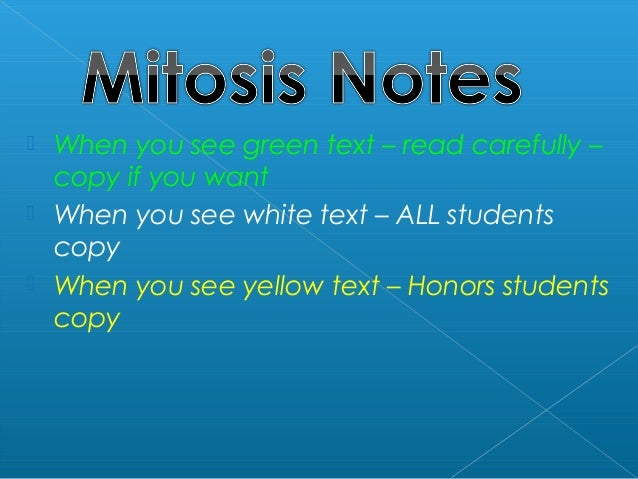  When you see green text – read carefully – copy if you want  When you see white text – ALL students copy  When you see...