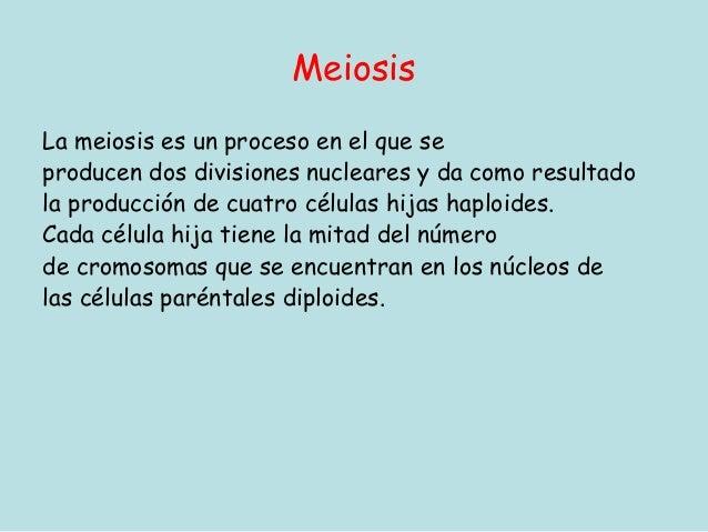 MeiosisLa meiosis es un proceso en el que seproducendos divisiones nuclearesy da como resultadola producción decuatro c...
