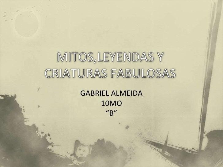 """GABRIEL ALMEIDA     10MO      """"B"""""""