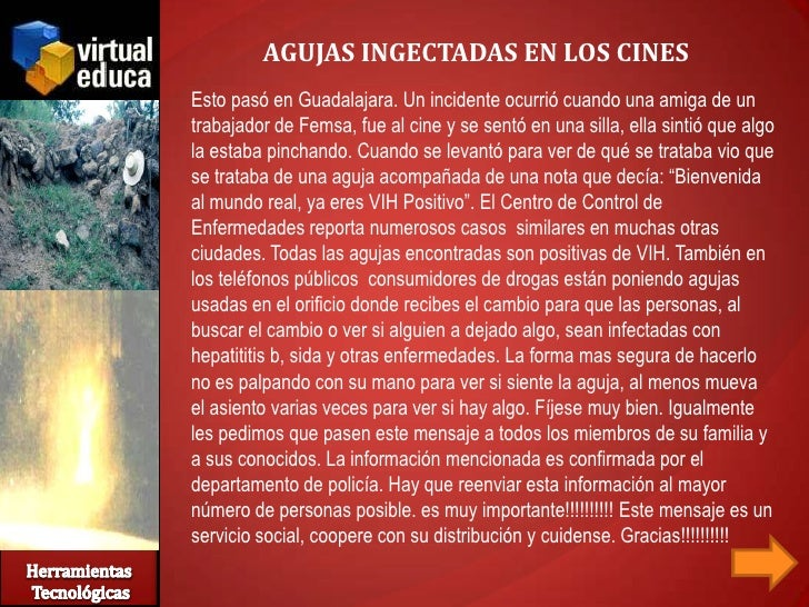 AGUJAS INGECTADAS EN LOS CINES Esto pasó en Guadalajara. Un incidente ocurrió cuando una amiga de un trabajador de Femsa, ...