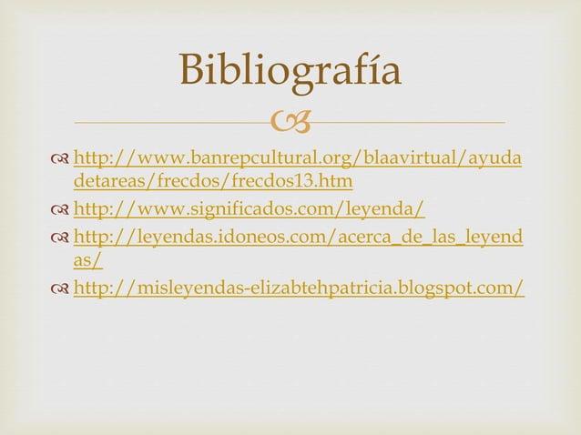   http://www.banrepcultural.org/blaavirtual/ayuda detareas/frecdos/frecdos13.htm  http://www.significados.com/leyenda/ ...