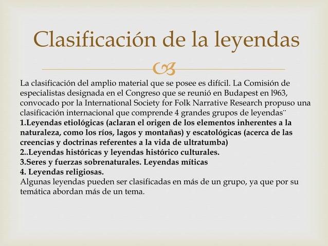  Clasificación de la leyendas La clasificación del amplio material que se posee es difícil. La Comisión de especialistas ...