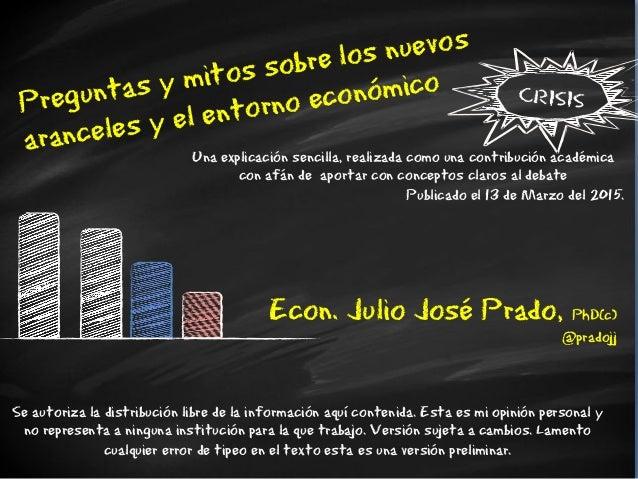 CRISISPreguntas y mitos sobre los nuevos aranceles y el entorno económico Econ. Julio José Prado, PhD(c) @pradojj Una expl...
