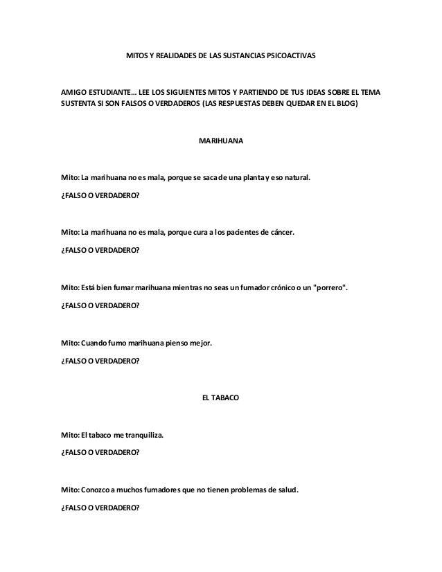 MITOS Y REALIDADES DE LAS SUSTANCIAS PSICOACTIVAS  AMIGO ESTUDIANTE… LEE LOS SIGUIENTES MITOS Y PARTIENDO DE TUS IDEAS SOB...