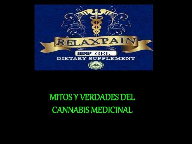 MITOS Y VERDADES DEL CANNABIS MEDICINAL .