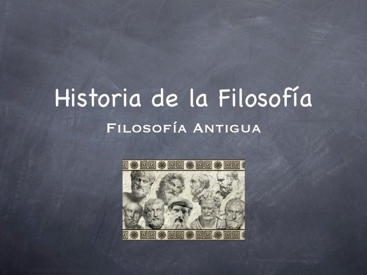 Historia de la Filosofía    Filosofía Antigua