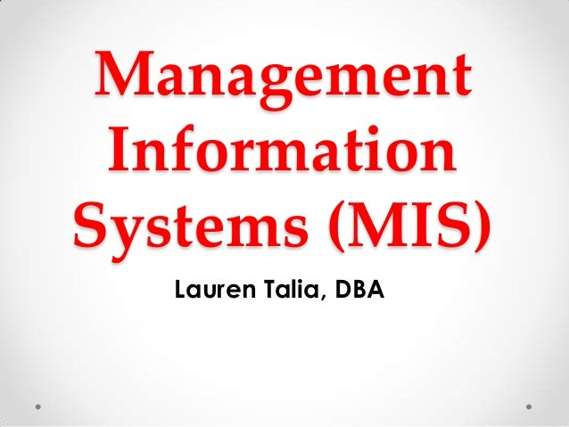 Management InformationSystems (MIS)   Lauren Talia, DBA
